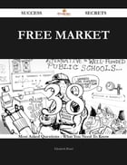 Free market 38 Success Secrets - 38 Most Asked Questions On Free market - What You Need To Know