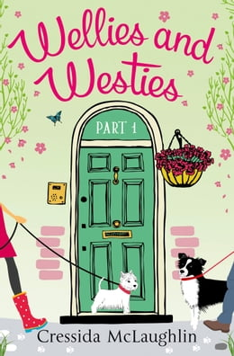 Book Wellies and Westies (A novella): A happy, yappy love story (Primrose Terrace Series, Book 1) by Cressida McLaughlin
