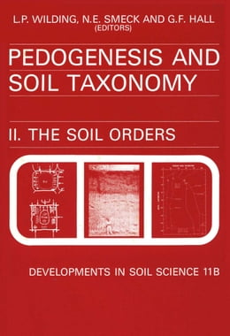 Book Pedogenesis and Soil Taxonomy : The Soil Orders by Wilding, L.P.