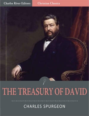 The Treasury of David (Illustrated) by Charles Spurgeon