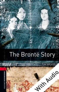 The Brontë Story - With Audio Level 3 Oxford Bookworms Library