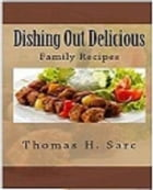 Dishing Out Delicious by Thomas Sarc