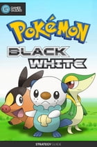 Pokemon Black and White - Strategy Guide by GamerGuides.com