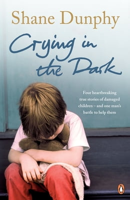 Book Crying in the Dark by Shane Dunphy