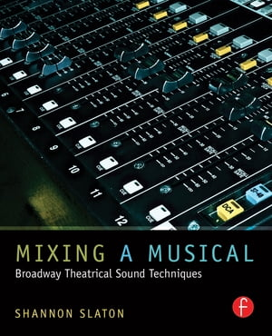 Mixing a Musical Broadway Theatrical Sound Mixing Techniques