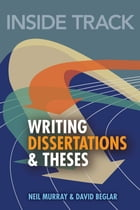 Inside Track to Writing Dissertations and Theses by Neil Murray