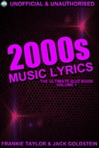 2000s Music Lyrics: The Ultimate Quiz Book by Jack Goldstein