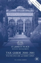 St James's Place Tax Guide 2010-2011 by Walter Sinclair