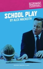 School Play by Alex MacKeith Alex MacKeith