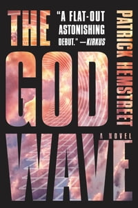 The God Wave: A Novel