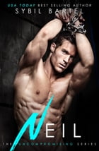 Neil: The Uncompromising Series, #2 by Sybil Bartel