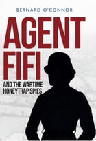 Agent Fifi and the Wartime Honeytrap Spies Cover Image