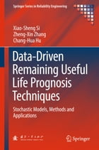 Data-Driven Remaining Useful Life Prognosis Techniques: Stochastic Models, Methods and Applications