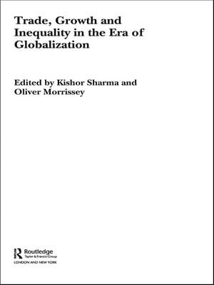 Trade,  Growth and Inequality in the Era of Globalization