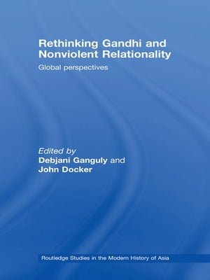 Rethinking Gandhi and Nonviolent Relationality Global Perspectives