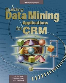 Book Building Data Mining Applications for CRM by Berson, Alex