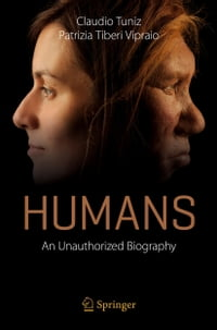 Humans: An Unauthorized Biography