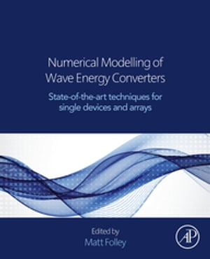 Numerical Modelling of Wave Energy Converters State-of-the-Art Techniques for Single Devices and Arrays