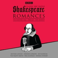 Classic BBC Radio Shakespeare: Romances