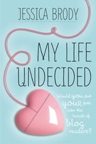 My Life Undecided Cover Image