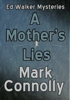 A Mother's Lies by Mark Connolly