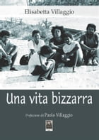 Una vita bizzarra by Elisabetta Villaggio