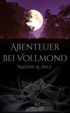 Abenteuer bei Vollmond: Nadine & Paul by LynoXes