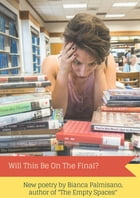 Will This Be On The Final? by Bianca Palmisano