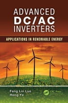 Advanced DC/AC Inverters: Applications in Renewable Energy