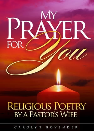 My Prayer for You - Religious Poetry by a Pastor's Wife