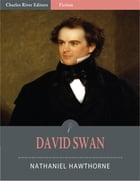 David Swan (Illustrated) by Nathaniel Hawthorne