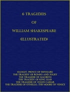 6 Tragedies of William Shakespeare (Illustrated) by William Shakespeare