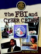 The FBI and Cyber Crime by Robert Grayson
