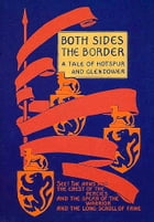 Both Sides of the Border: A Tale of Hotspur and Glendower by Henty, G. A.