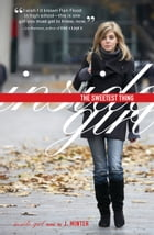 The Sweetest Thing: An Inside Girl novel by J. Minter