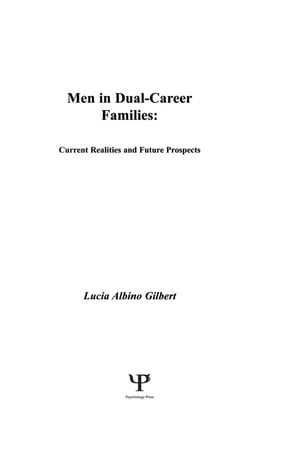 Men in Dual-career Families Current Realities and Future Prospects