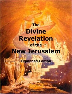 The Divine Revelation of the New Jerusalem: Expanded Edition