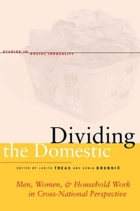 Dividing the Domestic: Men, Women, and Household Work in Cross-National Perspective