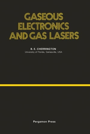Gaseous Electronics and Gas Lasers