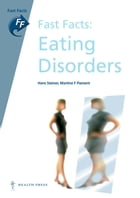 Fast Facts: Eating Disorders by Hans Steiner