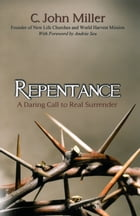 Repentance: A Daring Call to Real Surrender