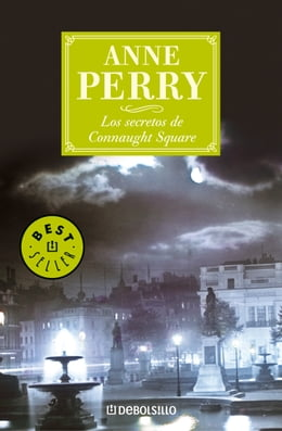 Book Los secretos de Connaught Square (Inspector Thomas Pitt 23) by Anne Perry