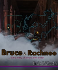 Bruce and Rachnee… diary entry of lovers after death