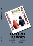 Hall of Heroes by Jeri Massi