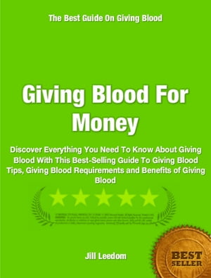 Giving Blood For Money Discover Everything You Need To Know About Giving Blood With This Best-Selling Guide To Giving Blood Tips,  Giving Blood Require