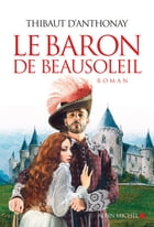 Le Baron de Beausoleil by Thibaut D'Anthonay