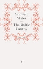 The Baltic Convoy: Mr Fitton 3 by Lt. Commander Showell Styles F.R.G.S.