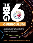The Big6 Curriculum: Comprehensive Information and Communication Technology (ICT) Literacy for All…