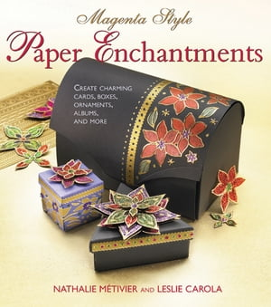 Magenta Style Paper Enchantments Create Charming Cards, Boxes, Ornaments, Albums, and More