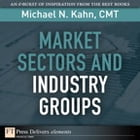 Market Sectors and Industry Groups by Michael N. Kahn CMT